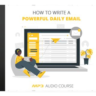 How To Write A Powerful Daily Email #2