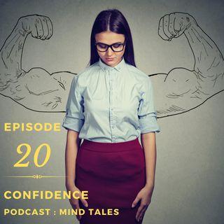 Episode 20 - Confidence
