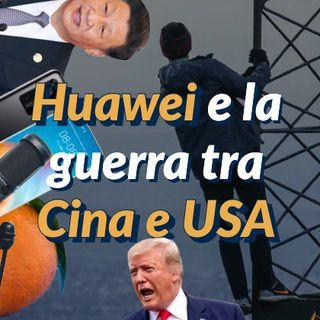 Huawei e la guerra tra Cina e USA