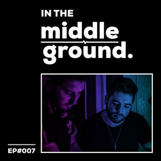 In The MiddleGround #007