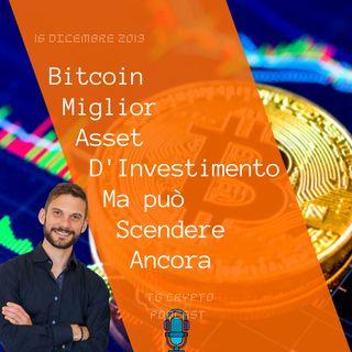 Bitcoin Miglior Asset D'Investimento Ma può Scendere Ancora | Tg Crypto PODCAST