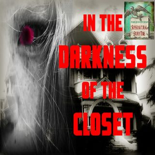 In the Darkness of the Closet | Strange Stories | Podcast E65