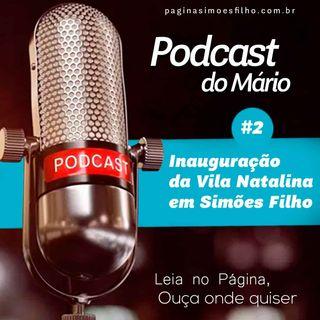 Episódio #2 - Inauguração da Vila Natalina em Simões Filho