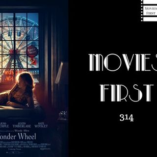 314: Wonder Wheel - Movies First with Alex First