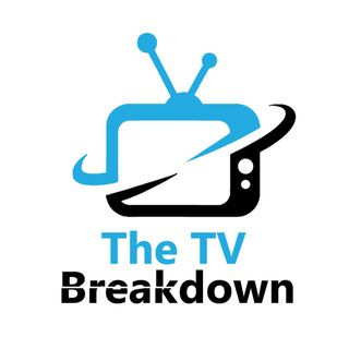 The TV Breakdown Episode 90 - I just woke up