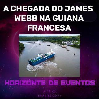 Horizonte de Eventos - Episódio 34 - A Chegada do James Webb Na Guiana Francesa