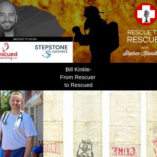 Bill Kinkle- From Rescuer to Rescued