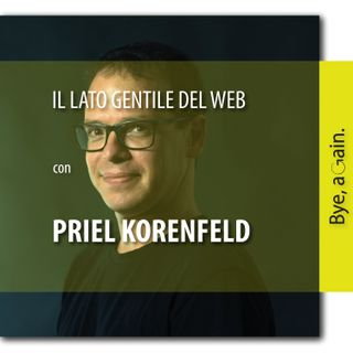 9. Il lato gentile del web - Intervista a Priel Korenfeld