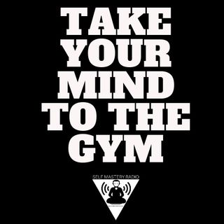 Take Your Mind to The Gym