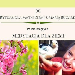 Moje sprawozdanie osobiste z 96 Rytuału dla Matki Ziemi Pełnia Burz 28.03.2021 Maria Bucardi