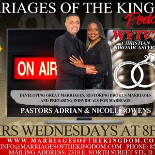 Marriages of the Kingdom#23 #PODCAST  Don't Give Up On Your Marriage -Part 2