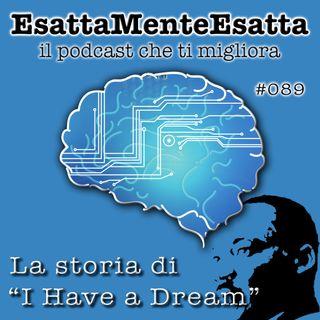 """Crescita Personale: La storia di """"I have a dream""""  #089"""