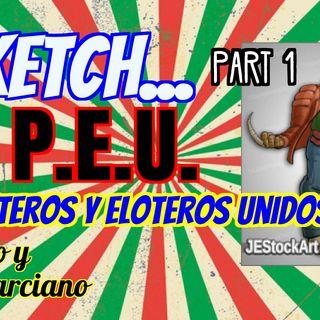 Sketch:Paleteros y Eloteros Unidos part 1