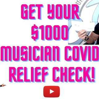 Get a $1000 Musician Covid Relief Check August 2021