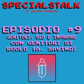 """Episodio #9 - Specialstalk - """"Genitori, D&D e Imparare"""" con Genitori di Ruolo (Alessandro Savino)"""