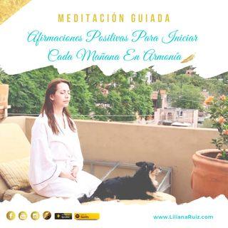 MEDITACIÓN GUIADA CON AFIRMACIONES POSITIVAS PARA INICIAR CADA MAÑANA EN ARMONÍA