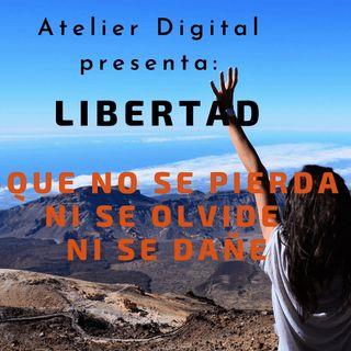 """#1-AtelierDigital- Libertad- """"LIBERTAD""""-Que no se pierda, ni se olvide, ni se dañe-"""