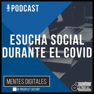 Escucha Social durante el COVID | Mentes Digitales by Prospect Factory