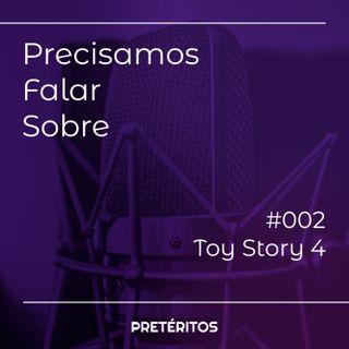 Precisamos Falar Sobre Toy Story 4