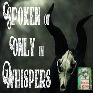 Spoken of Only in Whispers | Podcast E104