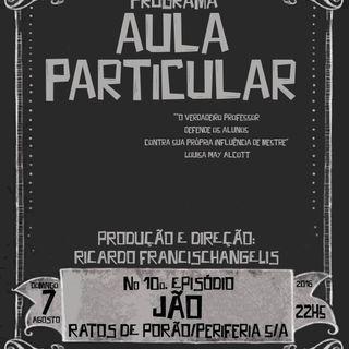 Aula Particular - Temporada 01 - Ep 10 - Jão (Ratos De Porão)