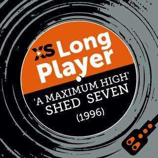 """Shed Seven """"A Maximum High"""" with Rick Witter"""