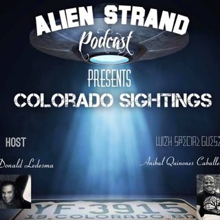 #19 Colorado Sightings -Guest(Anibal Quinones Caballero