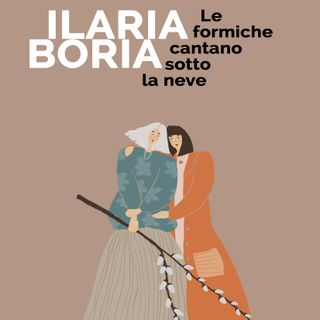 """Ilaria Boria """"Le formiche cantano sotto la neve"""""""