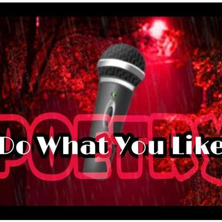 Do What You Like.. Poetry and Spoken Word @EpiphanyradiO