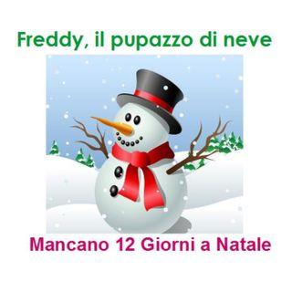 Episode 215: Freddy, il pupazzo di neve ☃️ Mancano 12 giorni a Natale