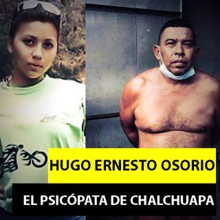 Hugo Ernesto Osorio | El Psicópata De Chalchuapa