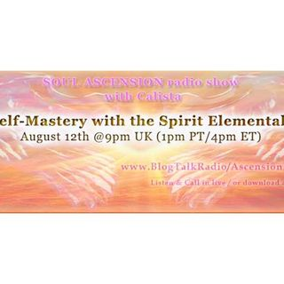 Soul Ascension Show: Self Mastery with the Spirit Elementals