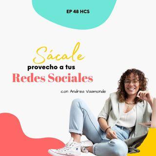 EP48 * Sácale provecho a tus redes sociales con Andrea Vaamonde