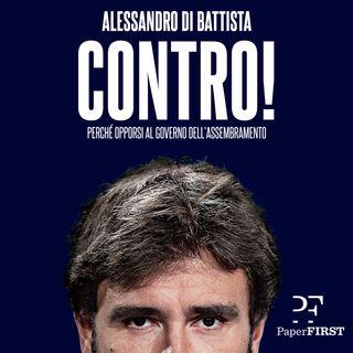 """Marco Lillo intervista Alessandro Di Battista, autore del libro """"Contro! Perché opporsi al governo dell'assembramento""""."""
