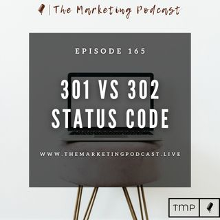 EP 165 : When should you do a 301 vs 302 redirect ?