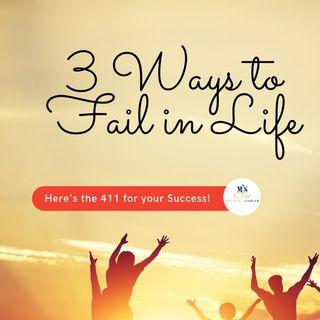 Three ways to Fail ep 93 8-11-2021