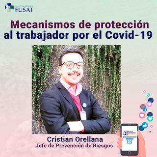 Viernes 17: Cristian Orellana,  Jefe Depto. Prevención de Riesgos — Mecanismos de protección al trabajador por el Covid-19.