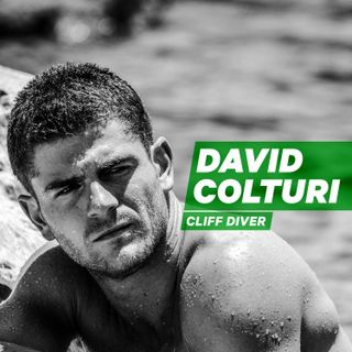 On the Very Edge with Cliff Diver David Colturi [Episode 13]