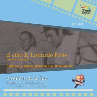 Crónicas de la luz - T01E09 - Perón, Sinfonía del sentimiento (1999)
