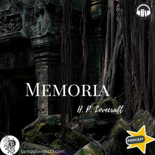 MEMORIA - H.P. Lovecraft ☎ Audioracconto  ☎ Storie per Notti Insonni  ☎