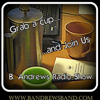 B. Andrews Radio Show Ep 40