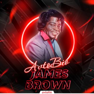 Avtobioqrafiya #21 - James Brown