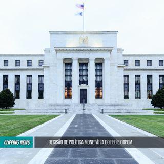 Super Quarta/ Decisão de política monetária do FED e Copom
