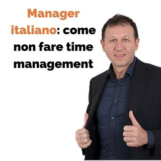 Manager italiano: come non fare time management