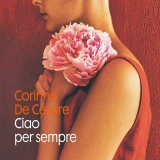 Corinna De Cesare: possiamo davvero dire addio a una persona o a un posto che abbiamo amato e che ha fatto parte di noi?