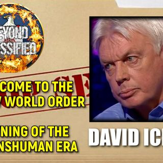 Welcome to the New World Order - Dawning of the Transhuman Era with David Icke