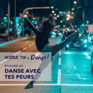 Épisode 04 - Danse avec tes peurs