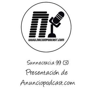 La Sunnecracia 99-(Parte 3/5) Presentación Anuncio Podcast
