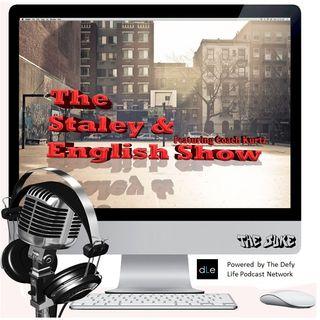 The Staley & English Show (feat Coach Kurtz): 1 Year Anniversary Show