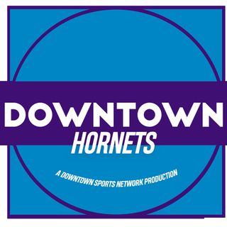 Downtown Hornets Podcast